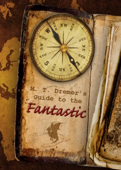 M. T. Dremer's Guide to the Fantastic