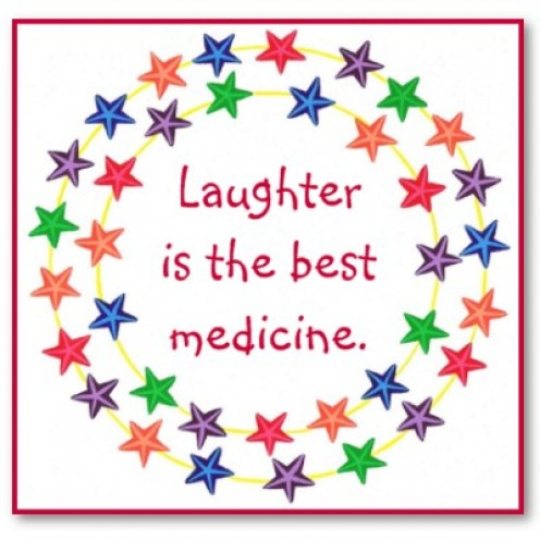 Laugh until you can't laugh anymore, then laugh some more!