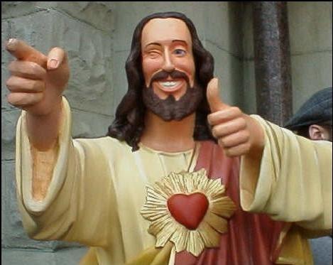 My buddy Jesus