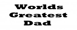 World's greatest dad on father's day!