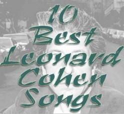 The 10 Best Songs Written by Leonard Cohen