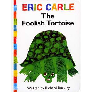 The Foolish Tortoise by Eric Carle
