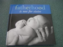 Great Gift Idea for First Time Dads : Fatherhood is Not for Sissies