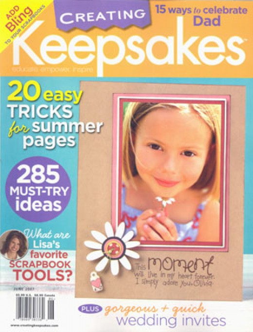 "Scrapbooking magazines like ""Creating Keepsakes"" are an invaluable source of inspiration."