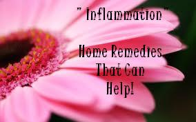 """Inflammation - """"Home Remedies That Can Help"""""""