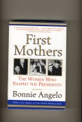 Book Review of First Mothers The Women Who Shaped the (American) Presidents
