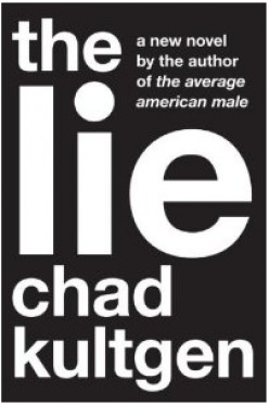 "Review of the Sexually Charged ""The Lie"" by Chad Kultgen"