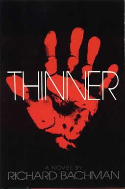 Thinner written under the pseudonym Richard Bachman