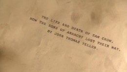The Life and Death of Sam Crow: How the Sons of Anarchy Lost their Way, by John Thomas Teller.