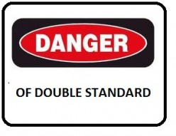 Dangers of Double Standard