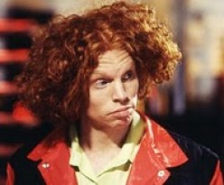 CARROT TOP, SCOTT THOMPSON known for his prop-comedy that thrilled audiences all over. But that too wore thin after a while and now, I guess that Top gets what comedy gigs he can get. Props included.