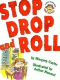 Stop Drop and Roll by Margery Cuyler