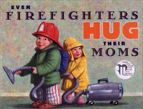 Even Firefighters Hug Their Moms book cover