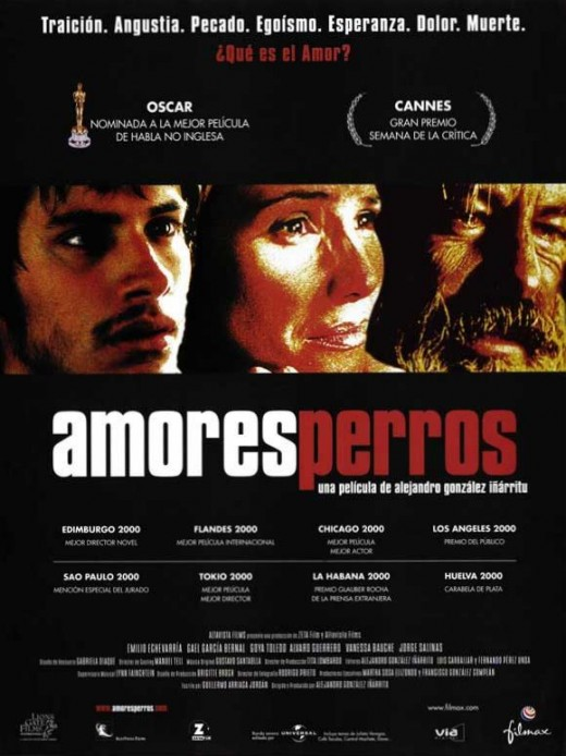 Amores Perros Directed by Alejandro Gonzalez Inarritu