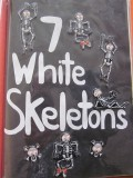 7 White Skeletons Rattling Their Bones!