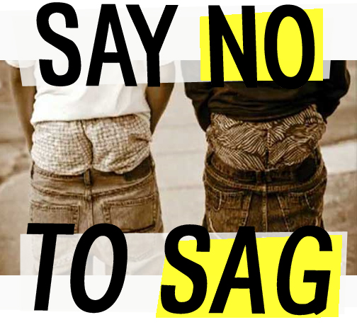 """Pull Your Pants Up"" Say No To Saggy Pants"