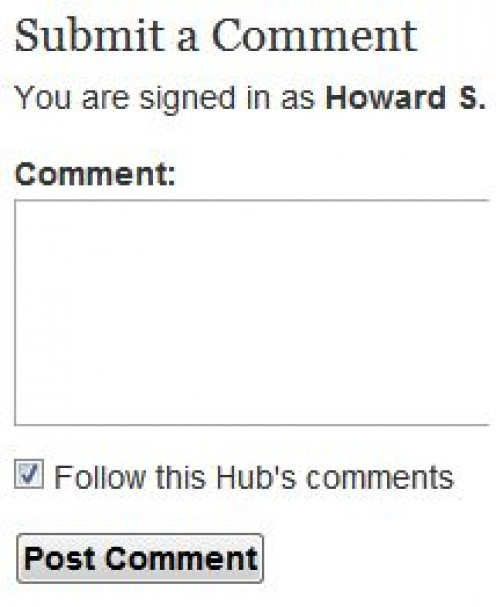 When you are signed-in, the comment box appears at the bottom of any hub, unless the author chose not to receive comments.