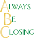 Sales motto of the century - always be closing