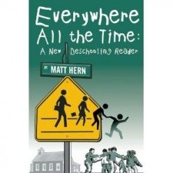 A New Deschooling Reader by Matt Hern