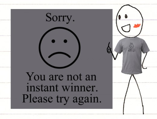 sorry you are not an instant winner t shirt
