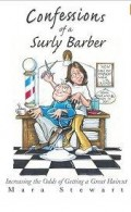 CONFESSIONS OF A SURLY BARBER:  What Is A Barber?   By Mara Stewart: A Book Review