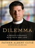 Book Review of Dilemma: A Priests Struggle with Faith and Love by Father Albert Cutie