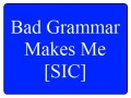 Writing Tips:  Why Grammar Is Important!