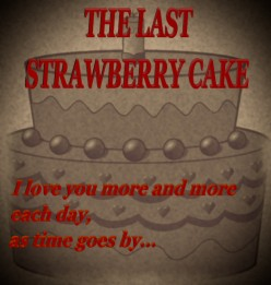 The Last Strawberry Cake (Short Story)