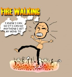 Firewalking How To and Why It Works Will Power