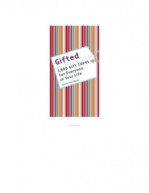 Gifted: 1,000 Gift Ideas for Everyone in Your Life by Sarah Weidman