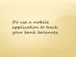 Do use a mobile application to track your bank balance