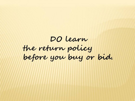 Money saving tip - DO learn the return policy before you buy or bid