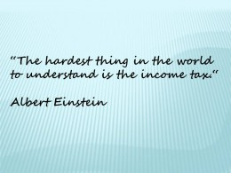 The hardest thing in the world to understand is the income tax system quote by Albert Einstein