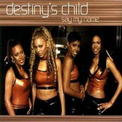 Destiny's Child Say My Name expresses the importance of saying someone's name.