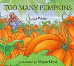 Too Many Pumpkins by Linda White Summary and Preschool Lesson Ideas