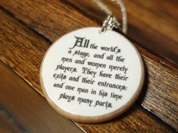 All the world is stage. A unique pendant with Shakespeare verses