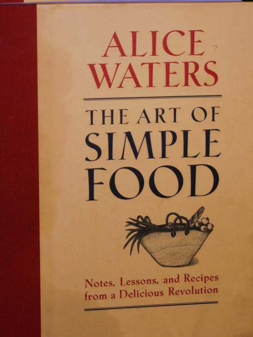 My well-worn copy of Waters' classic. The Art of Simple Food is a great cookbook for gardeners.