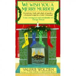 We Wish You a Merry Murder, by Valerie Wolzien; A Murder Mystery for Christmas. Review.