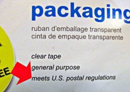 """Look for the phrase """"Meets US Postal Regulations"""" on packages of shipping tape as a minimal standard of strength."""