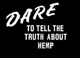 Dare to tell the truth about hemp