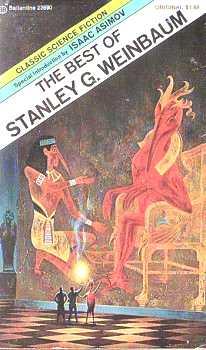 Best of Stanley G. Weinbaum, a great book.  Mine is in tatters.