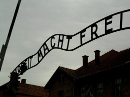 Where it all leads: the gates of Auschwitz