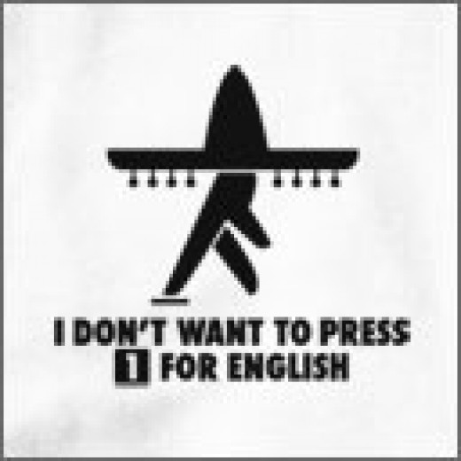 I Don't Want To Press 1 For English