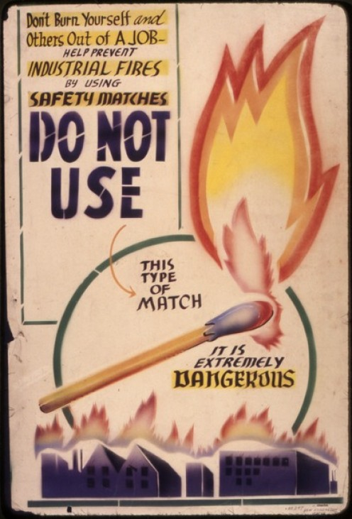 Don't burn yourself and others out of a job. Help prevent industrial fires by using safety matches. Do not use this type of match. It is extremely dangerous.