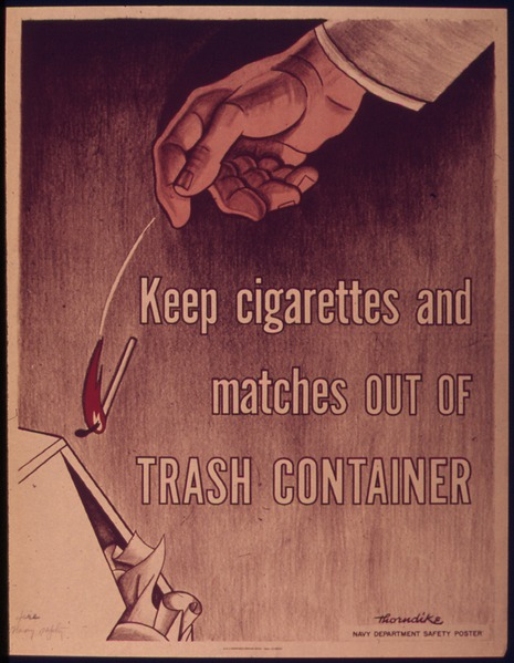 Keep Cigarettes and Matches out of Trash Container""