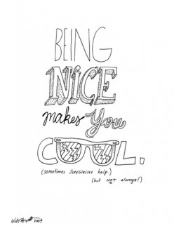 I Thought Being Nice Was Cool
