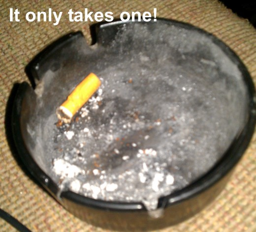 Quit Smoking it only takes one cigarette to make you a smoker.