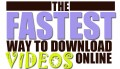 The Fastest Way to Download Videos  and Movies Online