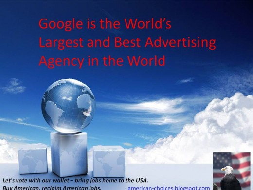 Google is the world biggest and best advertising agency.