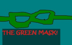 THE GREEN MASK!